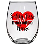 Safety First Drink with a Nurse Wine Glass, Nurse Wine Glass
