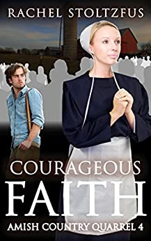 Courageous Faith (Lancaster County Amish Quarrel Series (Living Amish) Book 4)