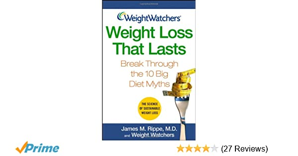 Weight Watchers Weight Loss That Lasts: James M  Rippe MD, Weight