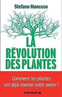 La révolution des plantes : comment les plantes ont déjà inventé notre avenir, Mancuso, Stefano