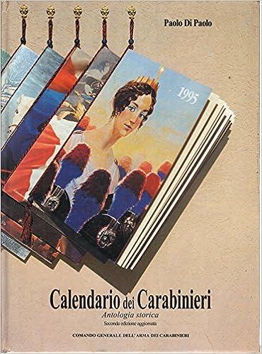 Calendario Carabinieri.Calendario Dei Carabinieri Paolo Di Paolo Amazon Com Books