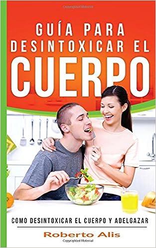 Descarga de libros electrónicos en línea en pdf. Cómo bajar de peso y desintoxicar el cuerpo - Desintoxicar el colon, hígado y combatir el estreñimiento: Cómo desintoxicar el colon, el hígado, combatir el estreñimiento y controlar el colesterol iBook