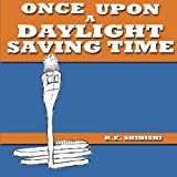 Once Upon A Daylight Saving Time