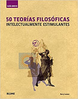 50 Teorías filosóficas: 50 TEORÍAS FILOSÓFICAS GUÍA BREVE: Amazon.es: Barry Loewer: Libros