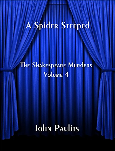 A Spider Steeped (The Shakespeare Murders Book 4) by [Paulits, John]