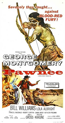 Pawnee POSTER Movie (1957) Style A 20 x 40 Inches - 51cm x 102cm (George Montgomery)(Bill Williams)(Lola Albright)(Francis McDonald)(Robert - And Lola Francis
