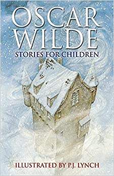 Book Oscar Wilde Stories for Children by P J Lynch (2006-03-02)