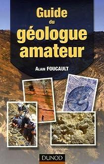 Guide du géologue amateur par Foucault