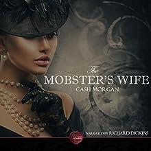 The Mobster's Wife: An Erotic Short Story | Livre audio Auteur(s) : Cash Morgan Narrateur(s) : Richard Dickins
