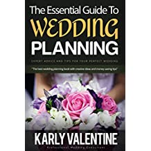 The Essential Guide to Wedding Planning: Expert Advice and Tips for Your Perfect Wedding