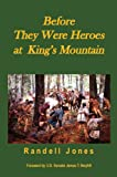 img - for Before They Were Heroes at King's Mountain book / textbook / text book