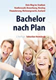 Book cover image for Bachelor nach Plan. Dein Weg ins Studium: Studienwahl, Bewerbung, Einstieg, Finanzierung, Wohnungssuche, Auslandsstudium (German Edition)