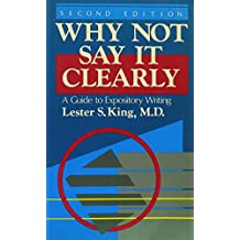 Why Not Say It Clearly: A Guide to Expository Writing