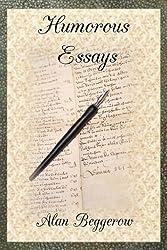 Humorous Essays: A baker's dozen humorous essays