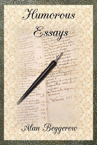 English Essay Example Humorous Essays A Bakers Dozen Humorous Essays By Beggerow Alan High School Admissions Essay also English Language Essays Amazoncom Humorous Essays A Bakers Dozen Humorous Essays Ebook  English Sample Essays