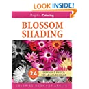 Blossom Shading: Grayscale Photo Coloring Book for Grown Ups (Floral Fantasy Coloring) (Volume 2)