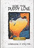 More Than Puppy Love Gift Book, Garborg's Inc, 1583754652
