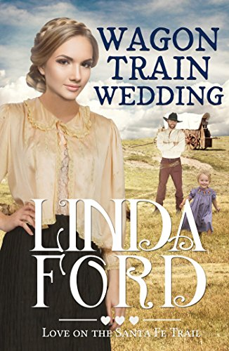 Wagon Train Wedding: Christian historical romance (Love for sale  Delivered anywhere in USA