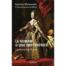 Le roman d'une impératrice: Catherine II de Russie