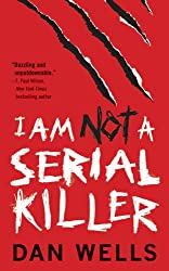I Am Not A Serial Killer (John Cleaver Book 1)