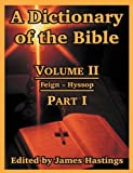 A Dictionary of the Bible, , 1410217248