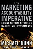 The Marketing Accountability Imperative, Michael Dunn and Chris Halsall, 078799832X