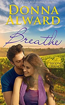 Breathe (Second Chances) by [Donna Alward]