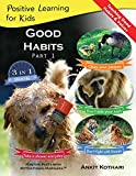 Good Habits Part 1 (Booklet): A 3-in-1 unique book teaching children Good Habits, Values as well as types of Animals (Posi...