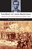 img - for The Body of John Merryman: Abraham Lincoln and the Suspension of Habeas Corpus book / textbook / text book