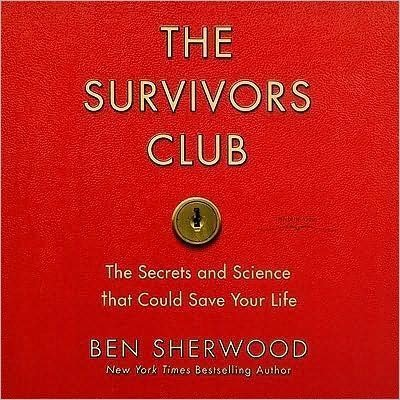 The Survivors Club (An Unabridged Production)[10-CD Set]; The Secrets and Science that Could Save Your Life by Hachete Audio