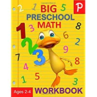 Big Preschool Math Workbook Ages 2-4: Preschool Numbers Workbook and Math Activity Book with Number Tracing, Counting, Matching and Color by Number Activities