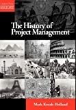 The History of Project Management, Mark Kozak-Holland, 1554890969