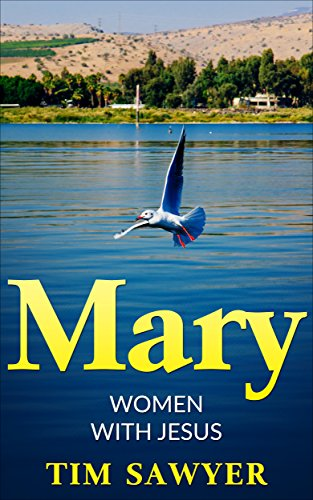 Mary: Women with Jesus (Bible Study Guide Book 3)