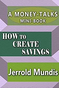 How to Create Savings (A Money-Talks Mini-Book) by [Mundis, Jerrold]