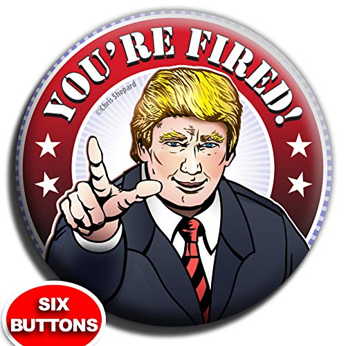 Amazon Com Donald Trump You Re Fired Buttons 6 Big 2 25 Inch Pins The Apprentice It S Yuge Handmade