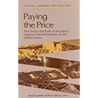 Paying the Price: The Status and Role of Insurance Against Natural Disasters in the United States