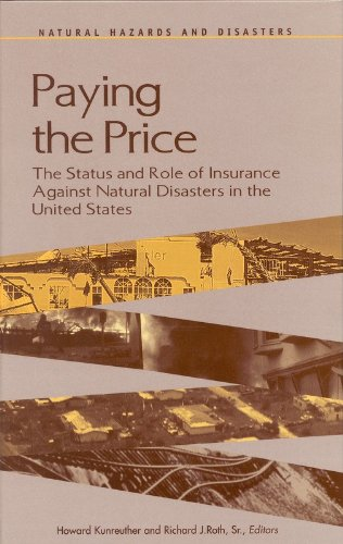Download Paying the Price: The Status and Role of Insurance Against Natural Disasters in the United States (Natural Hazards and Disasters Series) Pdf