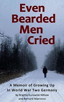 Even Bearded Men Cried by [Kurowski-Wilson, Brigitte, Marrocco, Bernard]