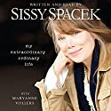 My Extraordinary Ordinary Life Audiobook by Sissy Spacek Narrated by Sissy Spacek