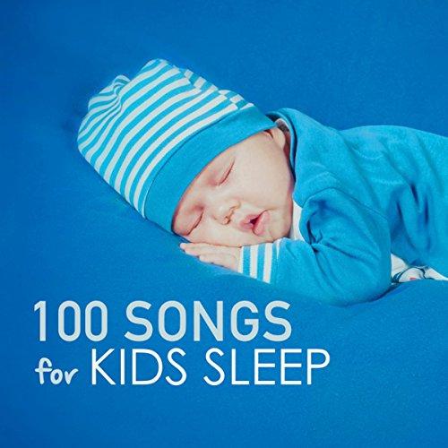 100 Songs for Kids Sleep - Deep Sleeping Music for Toddlers