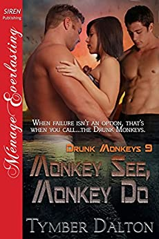 Monkey See, Monkey Do [Drunk Monkeys 9] (Siren Publishing Menage Everlasting) de [Dalton, Tymber]