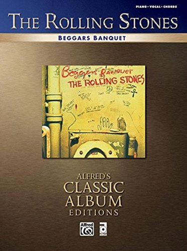 - Rolling Stones -- Beggars Banquet: Piano/Vocal/Chords (Alfred's Classic Album Editions)