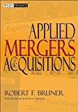 img - for by Robert F. Bruner,by Joseph R. Perella Applied Mergers and Acquisitions (Wiley Finance)(text only)1st (First) edition[Hardcover]2004 book / textbook / text book