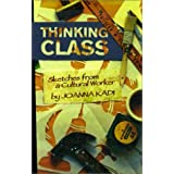 Thinking Class: Sketches from a Cultural Worker by Joanna Kadi (1999-07-01)