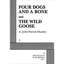 Four Dogs and a Bone and The Wild Goose - Acting Edition