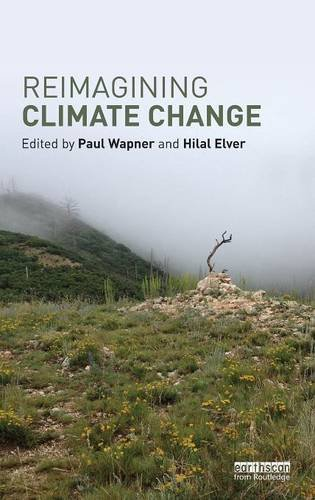Reimagining Climate Change (Routledge Advances in Climate Change Research)