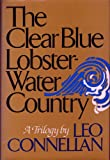 The Clear Blue Lobster-Water Country, Leo Connellan, 0151181357