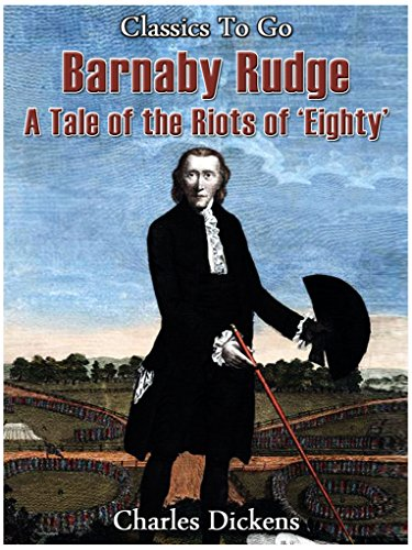 Barnaby Rudge - a tale of the Riots of 'eighty (Classics To Go)