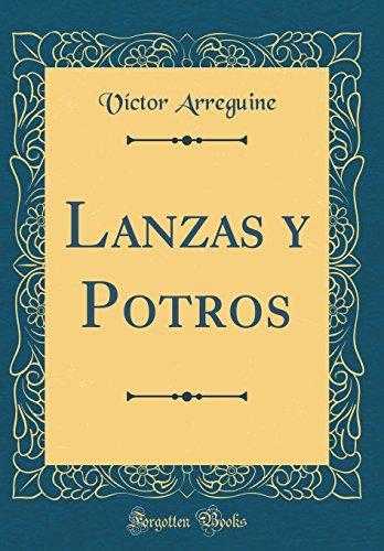 Lanzas y Potros (Classic Reprint) (Spanish Edition)