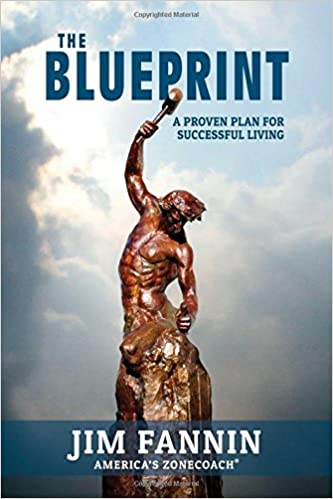 The blueprint a proven plan for successful living jim fannin the blueprint a proven plan for successful living jim fannin 9781682616314 amazon books malvernweather Images